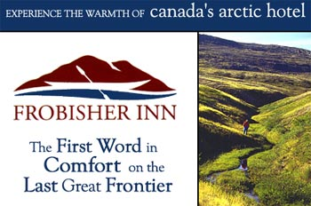 Visit the Frobisher Inn in Iqaluit. Donald stayed there in 1981.